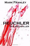 Heuchler - Mark Franley