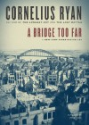 A Bridge Too Far - Cornelius Ryan, Clive Chafer