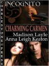 Charming Carmen - Madison Layle, Anna Leigh Keaton