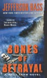 Bones of Betrayal: A Body Farm Novel - Jefferson Bass