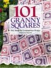101 Granny Squares: New Motifs For Contemporary Designs - Carol Alexander