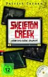 Skeleton Creek - Wenn das Böse erwacht   - Patrick Carman, Gerold Anrich