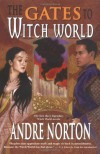 The Gates to Witch World (Witch World Chronicles) - Andre Norton