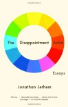 The Disappointment Artist - Jonathan Lethem