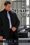 His Ordinary Life - Linda Winfree