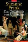 Das Geheimnis von Alexandria - Suzanne Frank