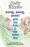 Going, Going, Gone! with the Pain and the Great One - Judy Blume, James Stevenson