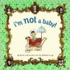 I'm Not a Baby! - Jill McElmurry