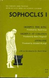 Sophocles 1: Oedipus the King, Oedipus at Colonus, Antigone (Complete Greek Tragedies) - Sophocles, David Grene, Richmond Lattimore, Elizabeth Wyckoff