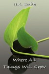 Where All Things Will Grow - N.K. Smith