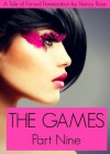 The Games (Part Nine) - A Tale of Forced Feminization (The Manhood Games Series) - Nancy  Rose