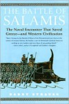 The Battle of Salamis: The Naval Encounter That Saved Greece -- and Western Civilization - Barry S. Strauss