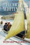 Heart of Whitenesse - Howard Waldrop