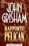 Il Rapporto Pelican - Roberta Rambelli, John Grisham