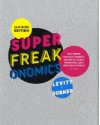 Superfreakonomics: Global Cooling, Patriotic Prostitutes And Why Suicide Bombers Should Buy Life Insurance - Steven D. Levitt, Stephen J. Dubner