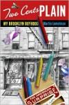Two Cents Plain: My Brooklyn Boyhood - Martin Lemelman