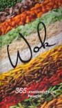 Wok - 365 unwiderstehliche Rezepte - Nicola Graimes