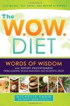 The W.O.W. Diet: Words of Wisdom and Dietary Enlightment from Leading World Religions and Scientific Study - Michelle Snow