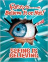 Ripley's Believe It or Not! Seeing is Believing - Geoff Tibballs