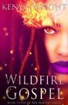 Wildfire Gospel (Habitat) - Kenya Wright