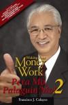 Making Your Money Work (Pera Mo, Palaguin Mo! 2) - Francisco J. Colayco