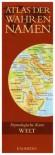 Atlas der Wahren Namen - Welt: Etymologische Karte - Stefan Hormes