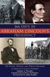 366 Days in Abraham Lincoln's Presidency: The Private, Political, and Military Decisions of America's Greatest President - Stephen A. Wynalda, Harry Turtledove