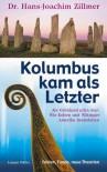 Kolumbus Kam Als Letzter: Als Grönland Grün War: Wie Kelten Und Wikinger Amerika Besiedelten:  Fakten, Funde, Neue Theorien - Hans-Joachim Zillmer
