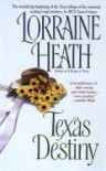 Texas Destiny, Texas Glory, Texas Splendor - Lorraine Heath