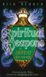 Spiritual Weapons to Defeat the Enemy: Overcoming the Wiles, Devices & Deception of the Devil - Rick Renner