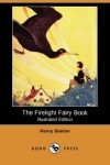 The Firelight Fairy Book (Illustrated Edition) (Dodo Press) - Henry Beston, Maurice E. Day