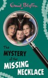 The Mystery of the Missing Necklace - Enid Blyton