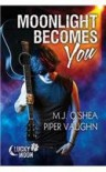 Moonlight Becomes You - M.J. O'Shea;Piper Vaughn