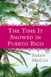The Time It Snowed in Puerto Rico - Sarah McCoy