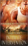 Intimate Intervention (Harder With Three, #1) - Sara York