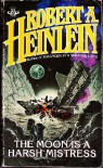 Moon Is Harsh Mistres - Robert A. Heinlein