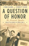 A Question of Honor: The Kosciuszko Squadron: Forgotten Heroes of World War II - Lynne Olson, Stanley Cloud