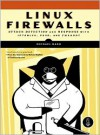 Linux Firewalls: Attack Detection and Response - Michael Rash