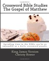 Crossword Bible Studies - The Gospel of Matthew: King James Version - Christy Bower