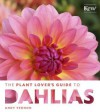 The Plant Lover's Guide to Dahlias - Andy Vernon