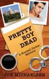 Pretty Boy Dead (Kendall Parker Mysteries #1) - Jon Michaelsen