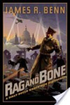 Rag and Bone - James R. Benn