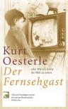 Der Fernsehgast - Kurt Oesterle