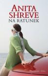 Na ratunek - Anita Shreve