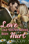 Love Like You've Never Been Hurt (Summer Lake Romance) - SJ McCoy