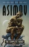 The Complete Robot (Robot, #1) - Isaac Asimov