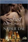Just For Tonight - Natalie Dae