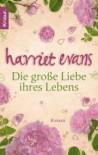 Die Grosse Liebe Ihres Lebens Roman - Harriet Evans, Tina Thesenvitz