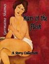 Wars of the Flesh - Germaine Shames