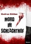 Mord im Schlachthof. Thriller - Gudrun Gülden
